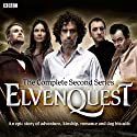 Elvenquest: Complete Series 2 Radio/TV Program by Anil Gupta, Richard Pinto Narrated by Stephen Mangan, Alistair McGowan