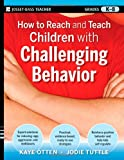 img - for How to Reach and Teach Children with Challenging Behavior (K-8): Practical, Ready-to-Use Interventions That Work book / textbook / text book