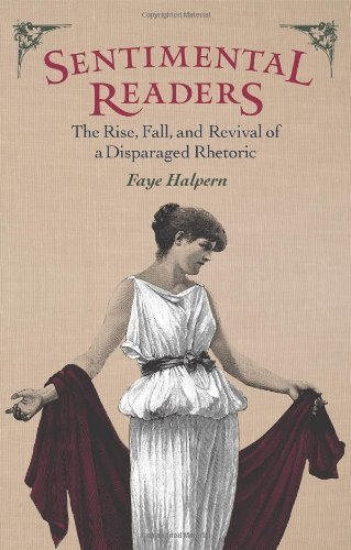 Sentimental Readers: The Rise, Fall, and Revival of a Disparaged Rhetoric by Halpern, Faye (2013) Paperback