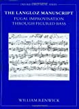 img - for The Langloz Manuscript: Fugal Improvisation through Figured Bass (Oxford Early Music Series) book / textbook / text book