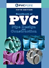 Handbook of PVC Pipe Design and Construction (First Industrial Press Edition)