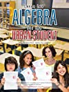 Algebra for the Urban Student: Using Stories to Make Algebra Fun and Easy