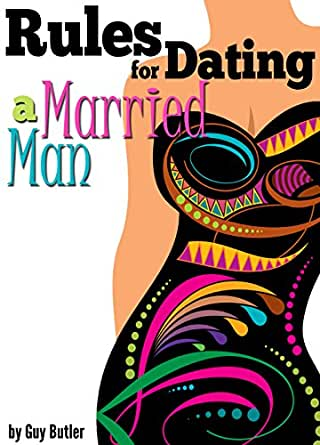 the rules for dating a married man