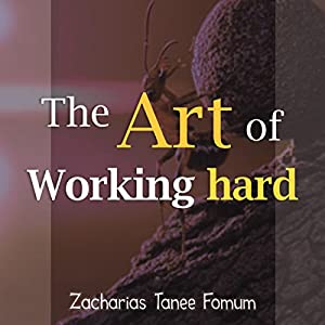The Art of Working Hard Audiobook