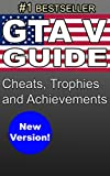 GTA V SECRETS: Guide with Cheats, Trophies and Achievements for PS3, PS4, XBox 360, XBox One, PC Grand Theft Auto 5 thumbnail