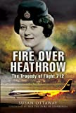 img - for FIRE OVER HEATHROW: The tragedy of flight 712 book / textbook / text book