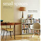 Small Spaces: Making the Most of the Space You Have ~ Rebecca Tanqueray