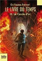 Le Livre du temps (Tome 3-Le Cercle d'or)