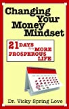 img - for Changing Your Money Mindset: 21 Days to a More Prosperous Life book / textbook / text book