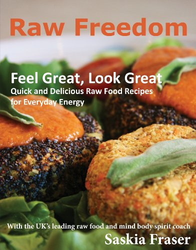 Raw Freedom: Quick and Delicious Raw Food Recipes for Everyday Energy. by Saskia Fraser