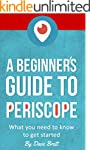 A Beginner's Guide to Periscope: What...