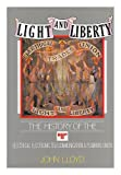 Light and Liberty: One Hundred Years of the Electrical, Electronic, Telecommunications and Plumbing Union (0297796623) by Lloyd, John