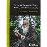 Pócimas de capuchino: Hierbas y recetas conventuales