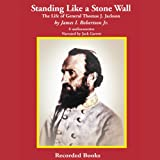 img - for Standing Like a Stone Wall: The Life of General Thomas J. Jackson book / textbook / text book