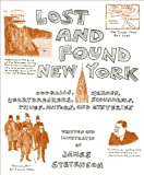 Lost and Found New York: Oddballs, Heroes, Heartbreakers, Scoundrels, Thugs, Mayors, and Mysteries (0061260630) by Stevenson, James