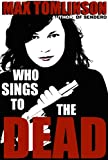 Who Sings to the Dead? (Sendero Mysteries Book 2)