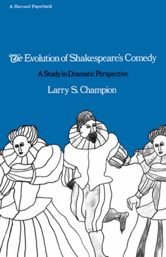 Image for The Evolution of Shakespeareâ?Ts Comedy: A Study in Dramatic Perspective
