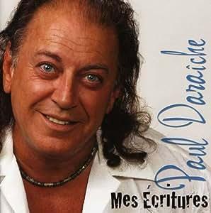 Paul Daraiche - Mes Ecritures - Amazon.com Music