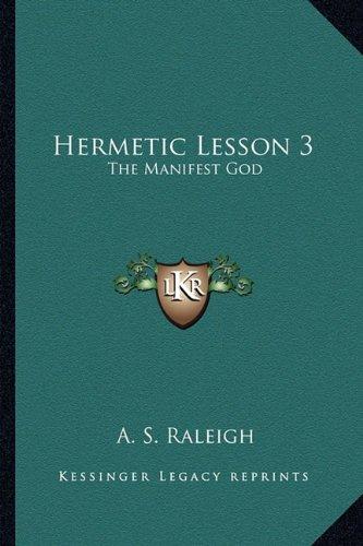 Hermetic Lesson 3: The Manifest God