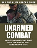 Unarmed Combat: Hand-to-hand Fighting Skills from the World's Most Elite Fighting Units (SAS and Elite Forces Guide) (English Edition)