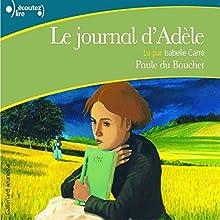 Le journal d'Adèle | Livre audio Auteur(s) : Paule du Bouchet Narrateur(s) : Isabelle Carré