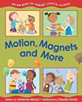 Motion, Magnets and More