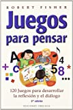 Juegos para pensar/ Thinking Games (Spanish Edition)