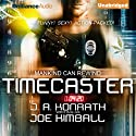 Timecaster (       UNABRIDGED) by Joe Kimball Narrated by Patrick Lawlor
