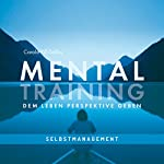 Mentaltraining: Dem Leben Perspektive geben | Carola Riß-Tafilaj