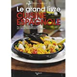 Le grand livre de la cuisine espagnole : Avec 60 recettes originales du restaurantpar Razika Chrif
