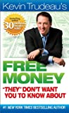 "Free Money ""They"" Don't Want You to Know About (Kevin Trudeau's Free Money) (0981989721) by Trudeau, Kevin"