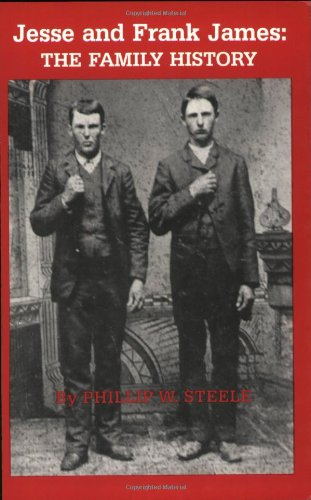 Jesse and Frank James: The Family History