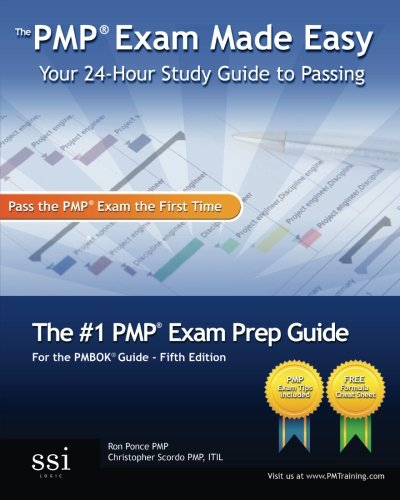 The PMP Exam Made Easy: Your 24-Hour Study Guide to Passing