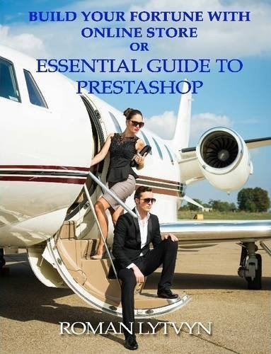 Build Your Fortune With Online Store or Essential Guide To Prestashop by Lytvyn, Roman (2014) Paperback