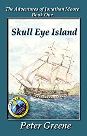 Skull Eye Island (Illustrated) (The Adventures of Jonathan Moore)