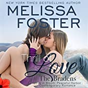 Thrill of Love: Love in Bloom: The Bradens at Peaceful Harbor, Book 6 | [Melissa Foster]