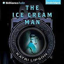 The Ice Cream Man (       UNABRIDGED) by Katri Lipson, Ellen Hockerill (translator) Narrated by Amy McFadden, Jeff Cummings