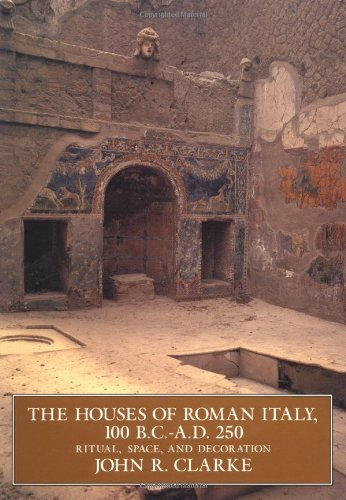 The Houses of Roman Italy, 100 BC-AD 250: Ritual, Space and Decoration