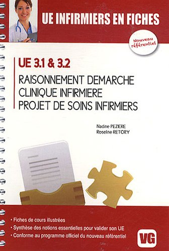 Raisonnement et démarche, clinique infirmière, projet de soins infirmiers : UE 3.1  &  3.2