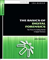 The Basics of Digital Forensics