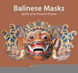 img - for Balinese Masks: Spirits of an Ancient Drama [Paperback] [2011] (Author) Judy Slattum, Paul Schraub, Hildred Geertz book / textbook / text book