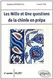 echange, troc Stéphane Rédoglia, Lionel Uhl - Les Mille et Une question de la chimie en prépa 2e année PC/PC*