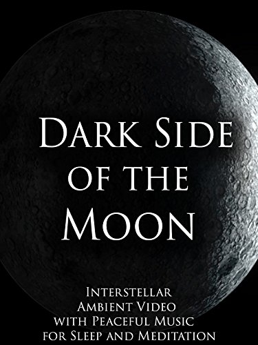 Dark Side of the Moon Interstellar Ambient Video with Peaceful Music for Sleep and Meditation