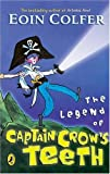 The Legend of Captain Crow's Teeth (SIGNED) (0141381302) by EOIN COLFER