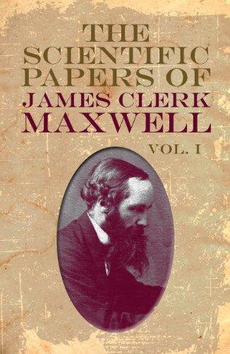 James Clerk Maxwell - The Scientific Papers of James Clerk Maxwell, Vol. I: 1
