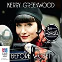 Death Before Wicket Audiobook by Kerry Greenwood Narrated by Stephanie Daniel