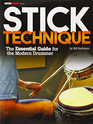 Stick Technique the Essential Guide for the Modern Drummer
