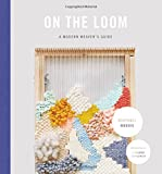 img - for On the Loom: A Modern Weaver's Guide book / textbook / text book
