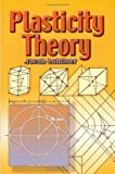 Plasticity Theory (Dover Books on Engineering)