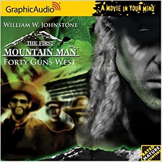 First Mountain Man # 4 - Forty Guns West (The First Mountain Man)